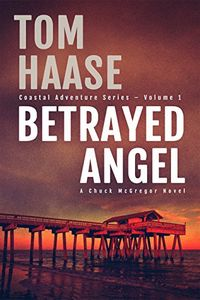 Betrayed Angel by Tom Haase