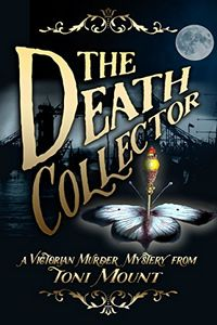 The Death Collector by Toni Mount