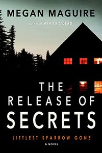 The Relese of Secrets by Megan Maguire