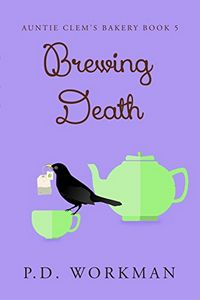 Brewing Death by P. D. Workman