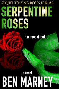 Serpentine Roses by Ben Marney