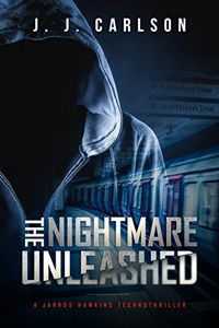 The Nightmare Unleashed by J. J. Carlson
