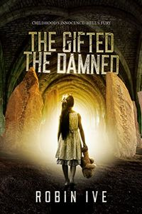 The Gifted, The Damned by Robin Ive