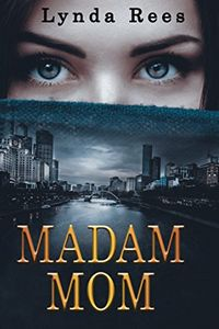 Madam Mom by Lynda Rees