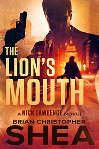 The Lion's Mouth by Brian Christopher Shea