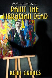Paint the Librarian Dead by Kenn Grimes