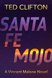 Santa Fe Mojo by Ted Clifton