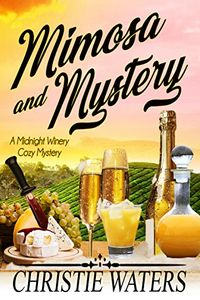 Mimosa and Mystery by Christie Waters