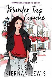 Murder Tres Gauche by Susan Kiernan-Lewis