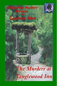 The Murders at Tanglewood Inn by Garrison Flint