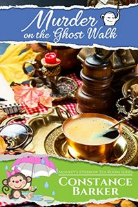 Murder on the Ghost Walk by Constance Barker