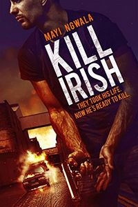 Kill Irish by Mayi Ngwala