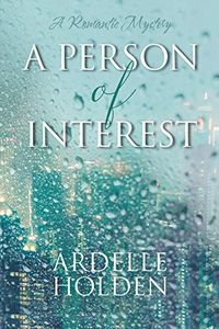 A Person of Interest by Ardelle Holden