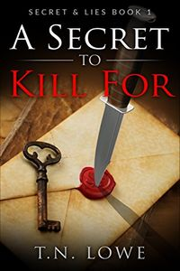 A Secret To Kill For by T. N. Lowe