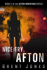 Nice Try, Afton by Brent Jones