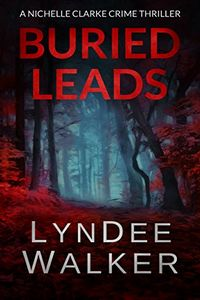 Buried Leads by LynDee Walker