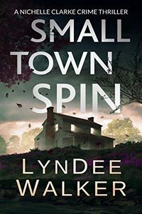 Small Town Spin by LynDee Walker