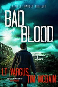 Bad Blood by L.  T. Vargus and Tim McBain