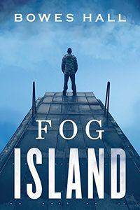 Fog Island by Bowes Hall