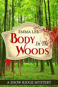Body in the Woods by Emma Lee