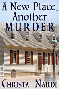 A New Place, Another Murder by Christa Nardi