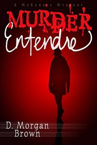 Murder Entendre by D. Morgan Brown