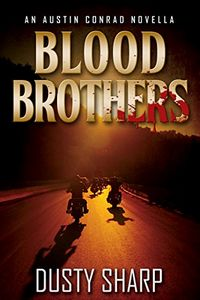 Blood Brothers by Dusty Sharp