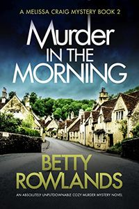Murder in the Morning by Betty Rowlands