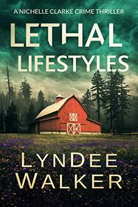 Lethal Lifestyles by LynDee Walker