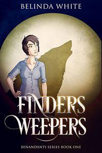 Finders Weepers by Belinda White
