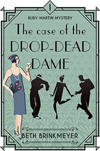 The Case of the Drop-Dead Dame by Beth Brinkmeyer