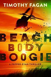 Beach Body Boogie by Timothy Fagan