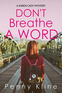 Don't Breathe a Word by Penny Kline