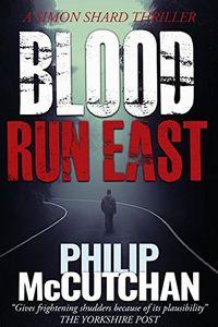 Blood Run East by Philip McCutchan