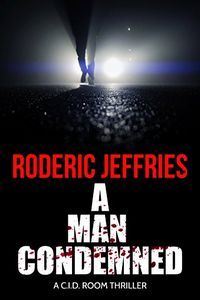 A Man Condemned by Roderic Jeffries