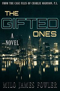 The Gifted Ones by Milo James Fowler