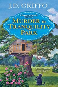 Murder in Tranquility Park by J. D. Griffo