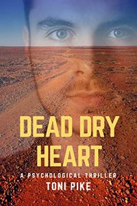 Dead Dry Heart by Toni Pike