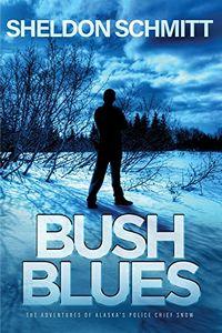 Bush Blues by Sheldon Schmitt