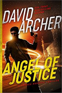 Angel of Justice by David Archer