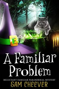 A Familiar Problem by Sam Cheever