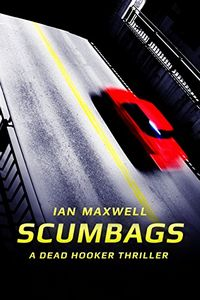 Scumbags by Ian Maxwell