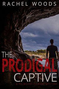 The Prodigal Captive by Rachel Woods