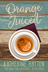 Orange Juiced by Kathering Hayton
