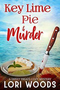 Key Lime Pie & Murder by Lori Woods