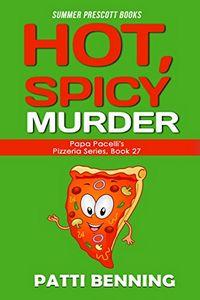 Hot, Spicy Murder by Patti Benning