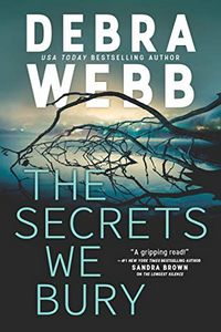 The Secrets We Bury by Debra Webb