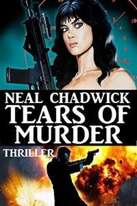 Tears of Murder by Neal Chadwick