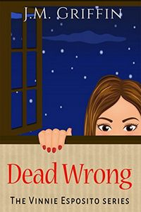 Dead Wrong by J. M. Griffin