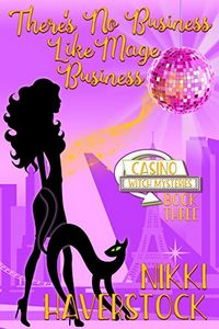 There's No Business Like Mage Business by Nikki Haverstock